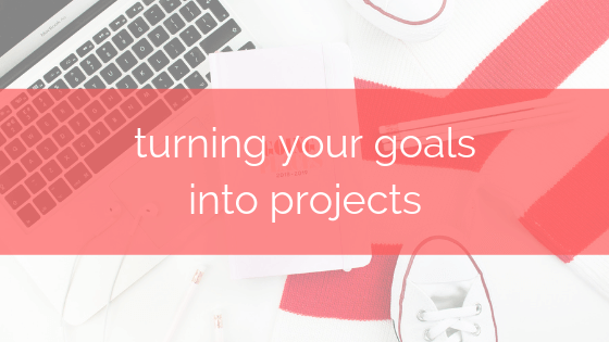 turning your monthly goals into projects post banner